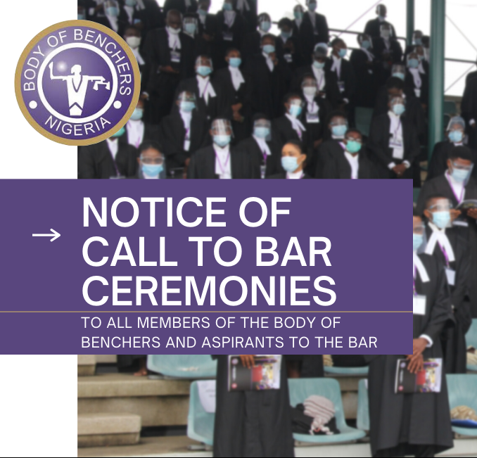 NOTICE OF CALL TO BAR CEREMONIES FOR THE DECEMBER, 2020 AND MARCH, 2021 BAR FINALS EXAMINATION SET
